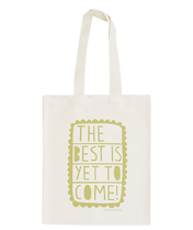 The Best is Yet to Come! - Alison Hardcastle for Alphabet Bags