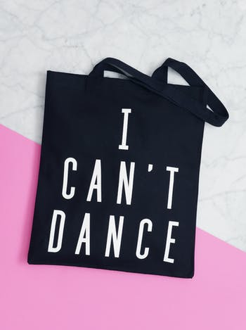 I Can't Dance Tote Bag   Black Cotton Tote   Alphabet Bags