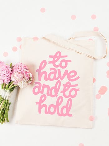 To Have and To Hold Tote Bag | Wedding Day Tote | Alphabet Bags