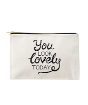You Look Lovely Today - Large Canvas Pouch