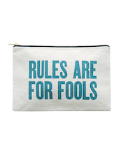 Rules Are For Fools