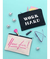 Work Hard/Have Fun - Double-sided Pouch