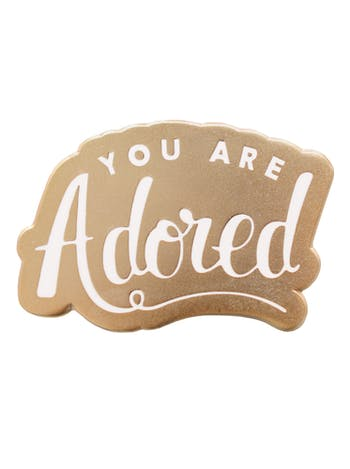 You are Adored | Enamel Pin | Alphabet Bags