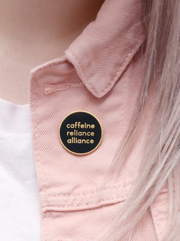 Caffeine Reliance Alliance - Enamel Pin
