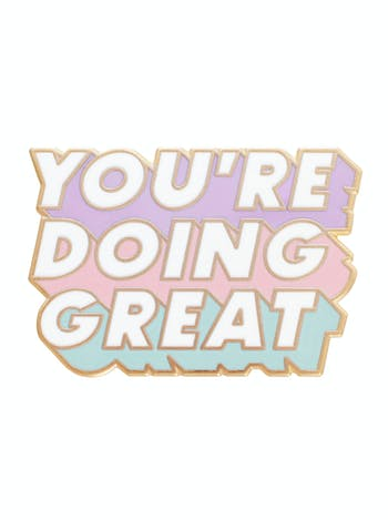 You Are Doing Great | Enamel Pin | Alphabet Bags