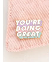 You're Doing Great - Enamel Pin
