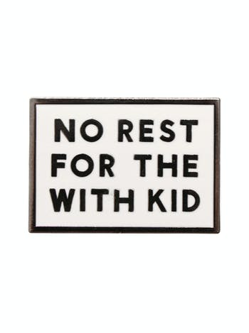 No Rest for the With Kid - Enamel Pin