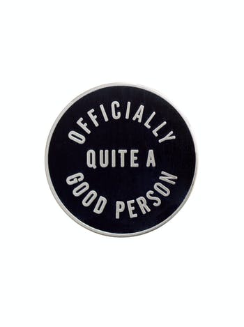Officially Quite a Good Person Enamel Pin | Thank You Gift | Alphabet Bags
