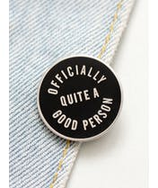 Officially Quite a Good Person - Enamel Pin