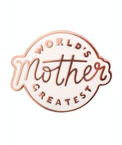 World's Greatest Mother - Enamel Pin - Seconds