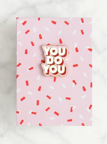 You Do You - Enamel Pin