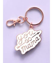 You Go Mama - Enamel Keyring