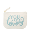 You Are Lovely - Little Canvas Pouch