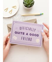 Officially Quite A Good Friend - Greeting Card