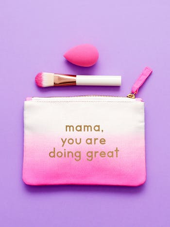 Mama, You are Doing Great - Ombré Pouch