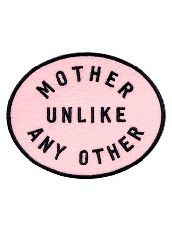 Mother Unlike Any Other - Embroidered Patch - Second