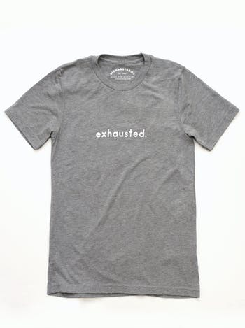 Exhausted - Grey Unisex T-Shirt