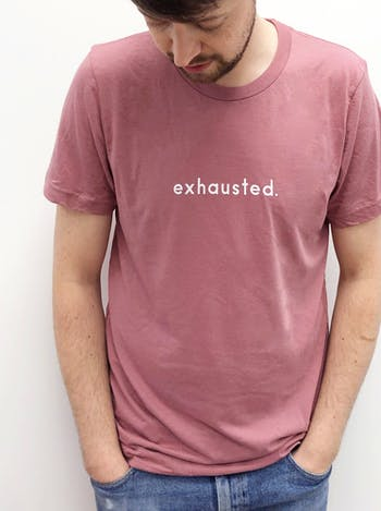 Exhausted - Mauve Unisex T-Shirt