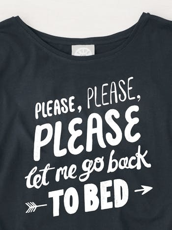 Please Let Me Go Back To Bed | Printed Slogan T-Shirt | Alphabet Bags