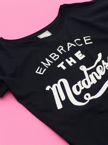 Embrace The Madness | Printed Slogan T Shirt | Alphabet Bags