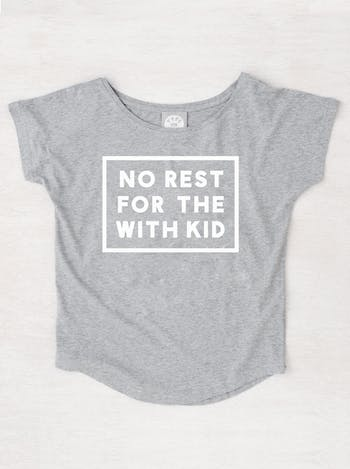 No Rest For The With Kid | Women's T-Shirts | Alphabet Bags