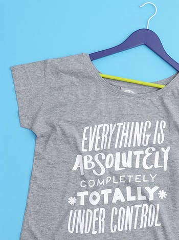 Everything Is Under Control | Women's Slogan Tops | Alphabet Bags