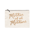 Mother of All Mothers - Extra Large Pouch