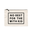 No Rest for the With Kid - Extra Large Pouch